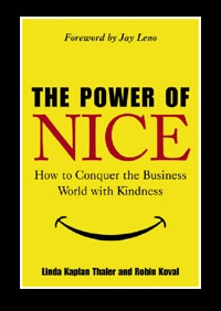 book cover: The Power of Nice How to Conquer the Business World with Kindness, by by Linda Kaplan Thaler & Robin Koval