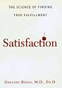 Satisfaction: The Science of True Fulfillment, a new book by Gregory Berns